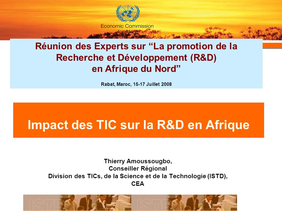 Structure Défis de la R&D en Afrique TICs : Fondation et catalyseurs des activités de R&D Appropriation du potential des TIC pour la promotion de la R&D sur le Continent: activités de la CEA Feuille de route