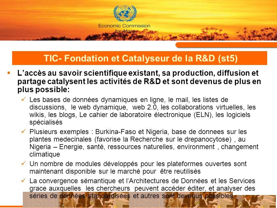 TIC- Fondation et Catalyseur de la R&D (st5) Laccès au savoir scientifique existant, sa production, diffusion et partage catalysent les activités de R