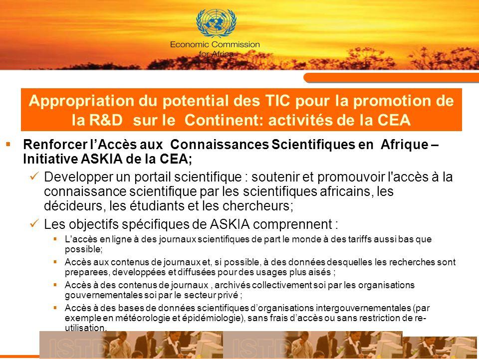 Appropriation du potential des TIC pour la promotion de la R&D sur le Continent: activités de la CEA Renforcer lAccès aux Connaissances Scientifiques