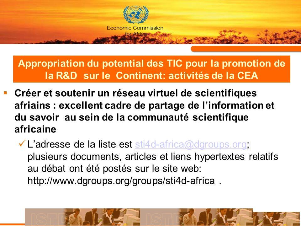 Appropriation du potential des TIC pour la promotion de la R&D sur le Continent: activités de la CEA Créer et soutenir un réseau virtuel de scientifiq