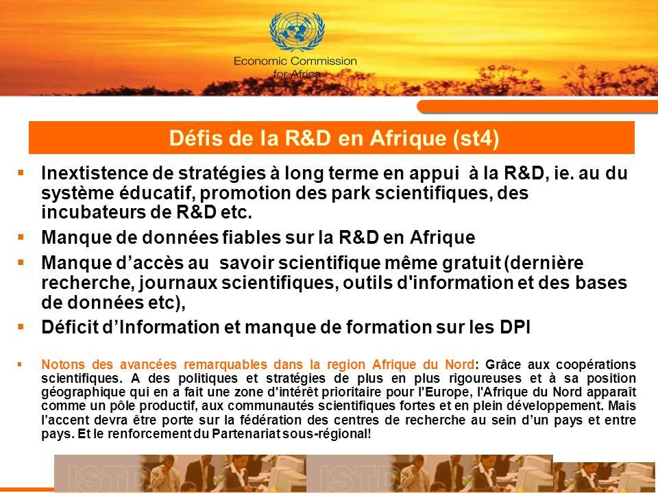 Défis de la R&D en Afrique (st4) Inextistence de stratégies à long terme en appui à la R&D, ie. au du système éducatif, promotion des park scientifiqu