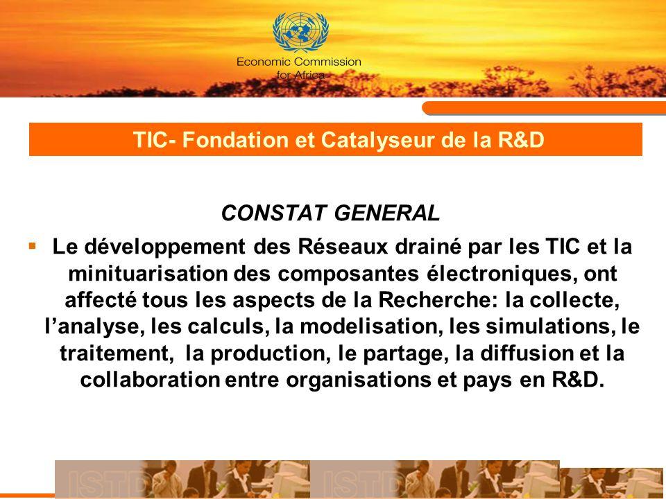 TIC- Fondation et Catalyseur de la R&D (st1) Lintégration des TIC vise à améliorer les capacités tactiques, stratégiques et dinnovation - en terme de qualité, - coûts, - délais, - gestion et partage de la connaissance et du savoir Impact sur la localisation et lOrganisation Des systemes cooperatifs de recherche prennent la pas sur des centres disséminés : Les Recherches coopératives et spécialisées requises du fait des exigences croissantes de compétences et des investissements rendus possibles grace aux technologies émergentes en TIC ; Technologies émergentes facteur de faciliation de la coopération, de partage daccélération et de promotion de la gestion de la Connaissance et du savoir en R&D : le web dynamique, web 2.0, recherche avancées, les collaborations virtuelles, les wikis, les blogs, les Outils de Gestion de la Commaissance et du savoir, le monde virtuel 3D, les détecteurs le RFID etc.