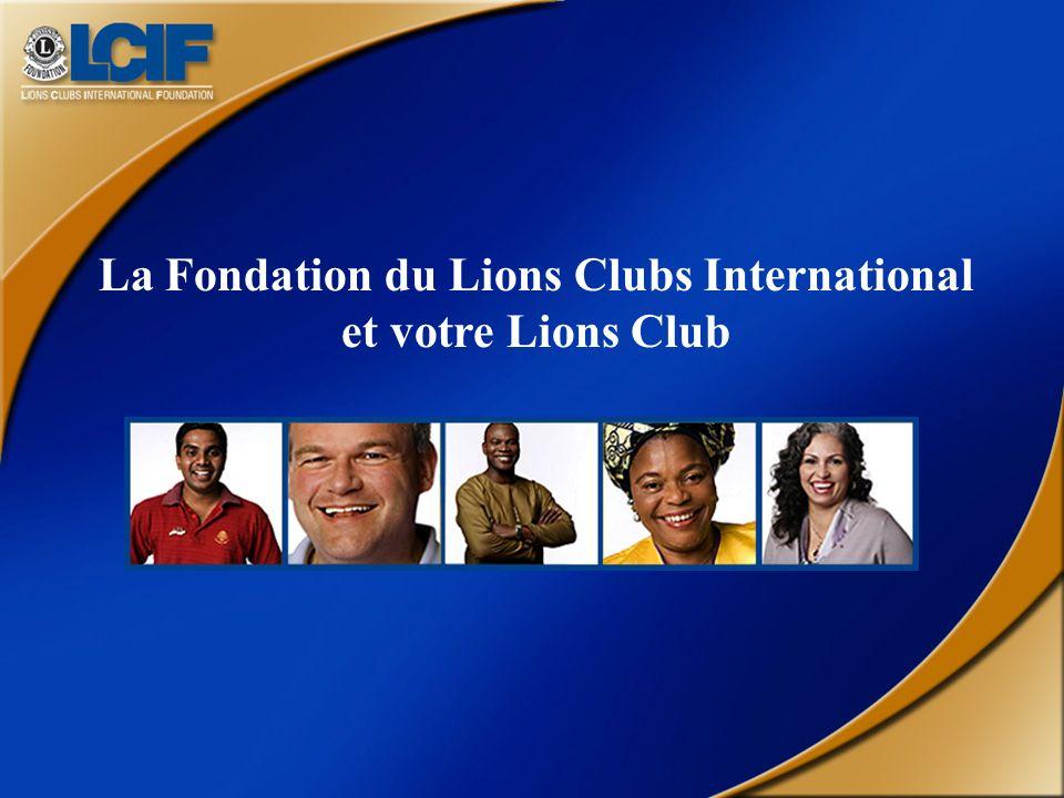 La Fondation du Lions Clubs International et votre Lions Club
