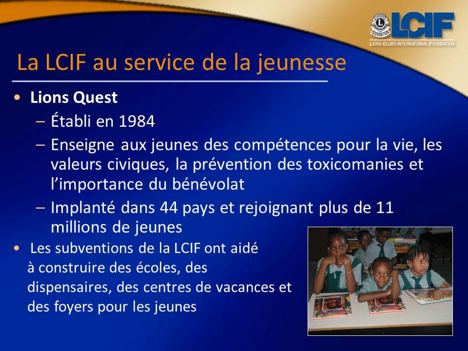La LCIF au service de la jeunesse Lions Quest –Établi en 1984 –Enseigne aux jeunes des compétences pour la vie, les valeurs civiques, la prévention de