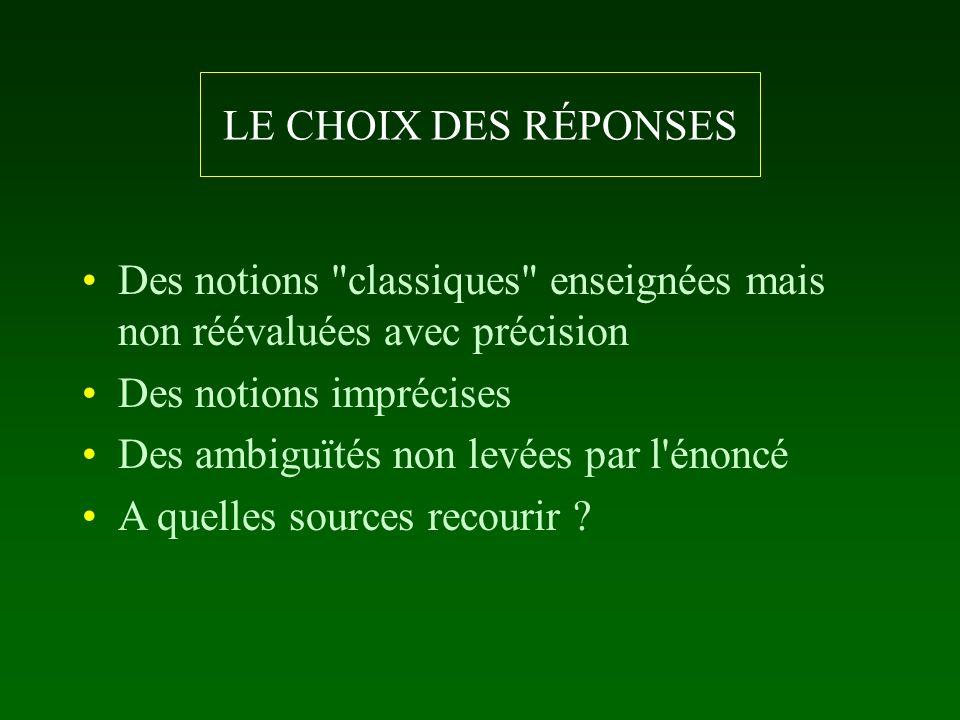 LE CHOIX DES RÉPONSES Des notions