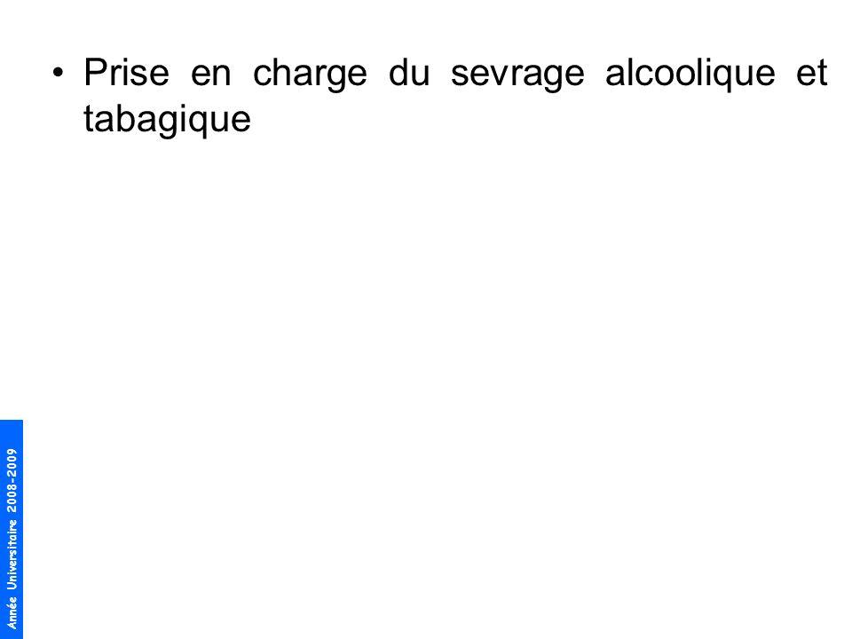 Année Universitaire 2008-2009 Prise en charge du sevrage alcoolique et tabagique