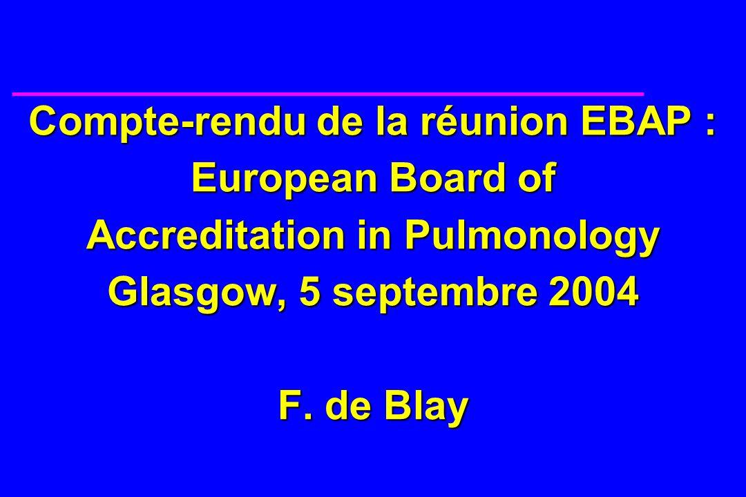 u L accréditation européenne pour les pneumologues avance doucement… mais avance : 4 réunions ont été accréditées par l EBAP en 2004.
