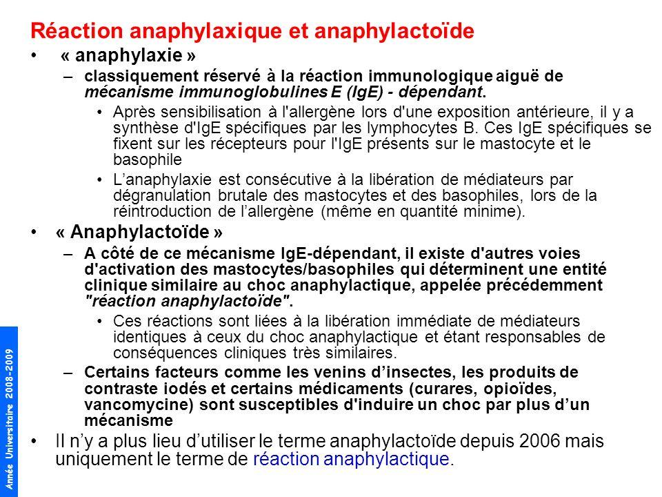 Réaction anaphylaxique et anaphylactoïde « anaphylaxie » –classiquement réservé à la réaction immunologique aiguë de mécanisme immunoglobulines E (IgE