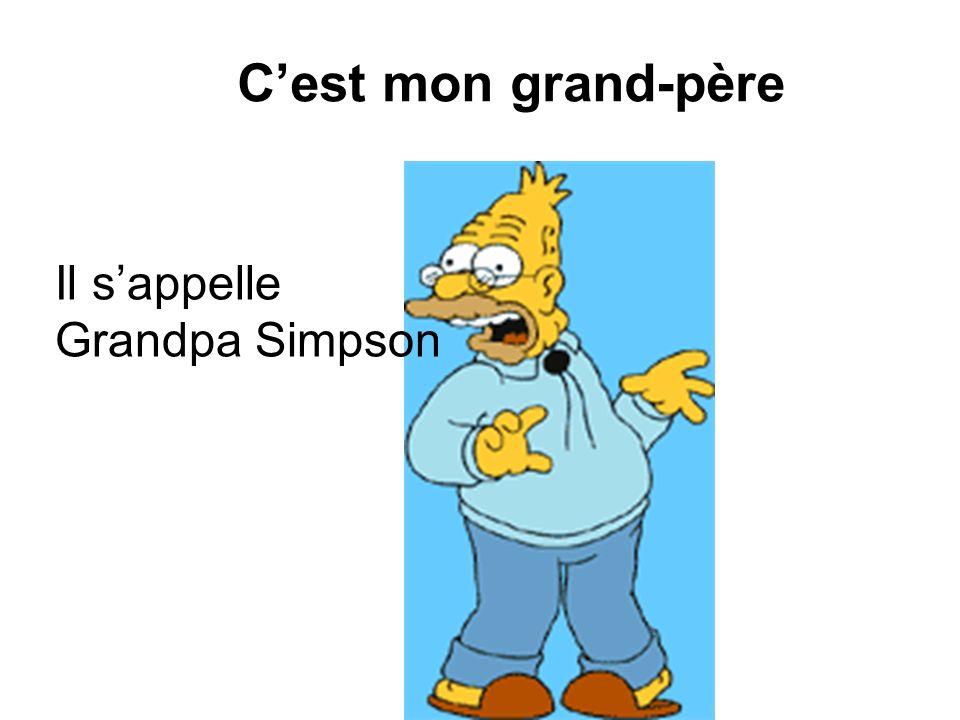 Cest mon grand-père Il sappelle Grandpa Simpson
