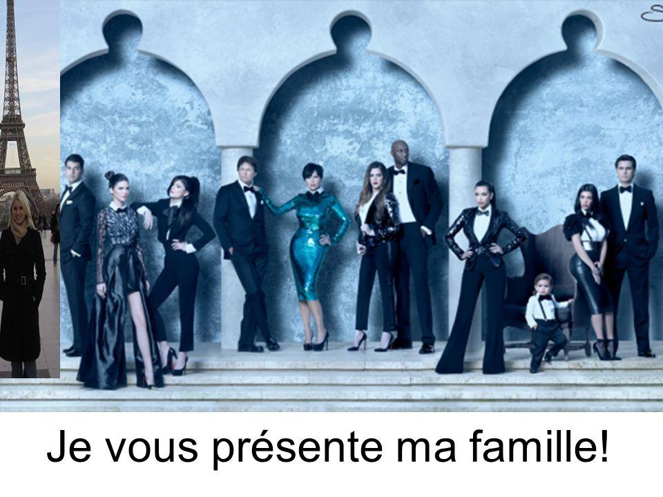 Je vous présente ma famille!