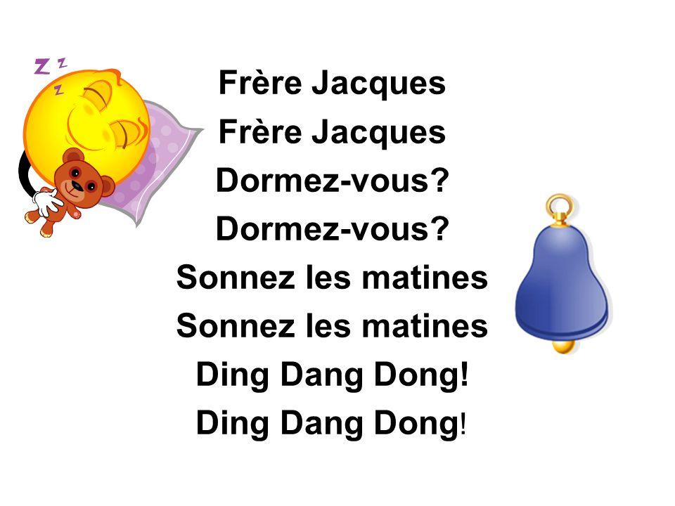 Frère Jacques Dormez-vous Sonnez les matines Ding Dang Dong!
