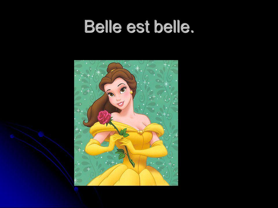 Belle est belle.