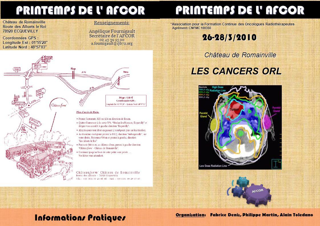 26-28/3/2010 Château de Romainville *Association pour la Formation Continue des Oncologues Radiothérapeutes Agrément: CNFMC 100356 Agrément: CNFMC 100