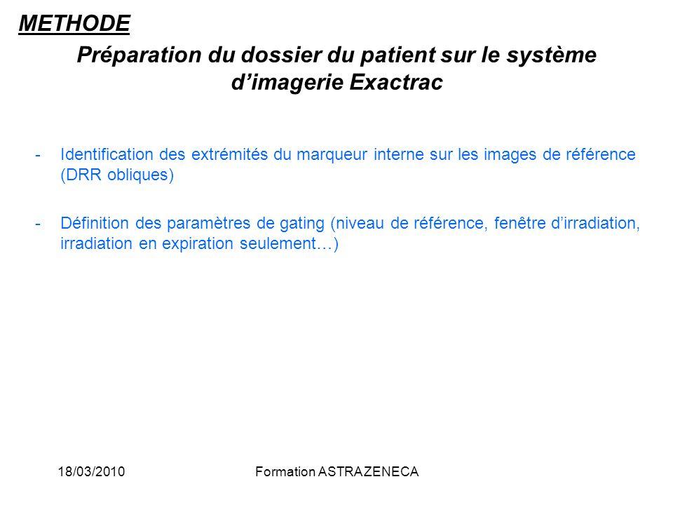 18/03/2010Formation ASTRA ZENECA -Identification des extrémités du marqueur interne sur les images de référence (DRR obliques) -Définition des paramèt