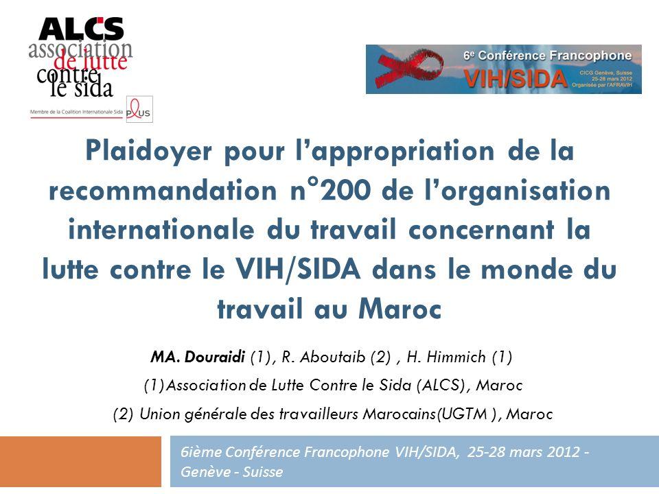Plaidoyer pour lappropriation de la recommandation n°200 de lorganisation internationale du travail concernant la lutte contre le VIH/SIDA dans le monde du travail au Maroc MA.