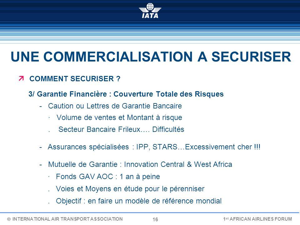 16 UNE COMMERCIALISATION A SECURISER COMMENT SECURISER ? 3/ Garantie Financière : Couverture Totale des Risques - Caution ou Lettres de Garantie Banca