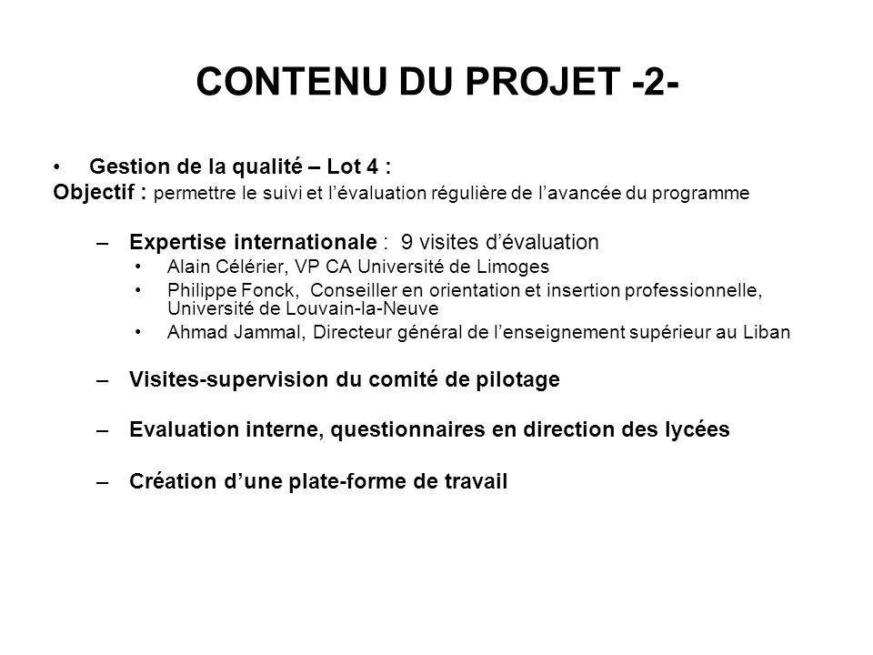 CONTENU DU PROJET -2- Gestion de la qualité – Lot 4 : Objectif : permettre le suivi et lévaluation régulière de lavancée du programme –Expertise inter