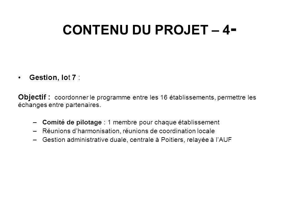 CONTENU DU PROJET – 4 - Gestion, lot 7 : Objectif : coordonner le programme entre les 16 établissements, permettre les échanges entre partenaires. –Co