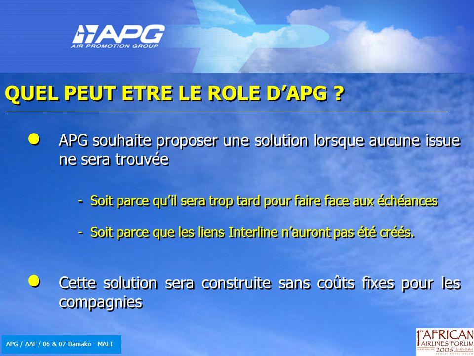 APG / AAF / 06 & 07 Bamako - MALI QUEL PEUT ETRE LE ROLE DAPG ? APG souhaite proposer une solution lorsque aucune issue ne sera trouvée - Soit parce q