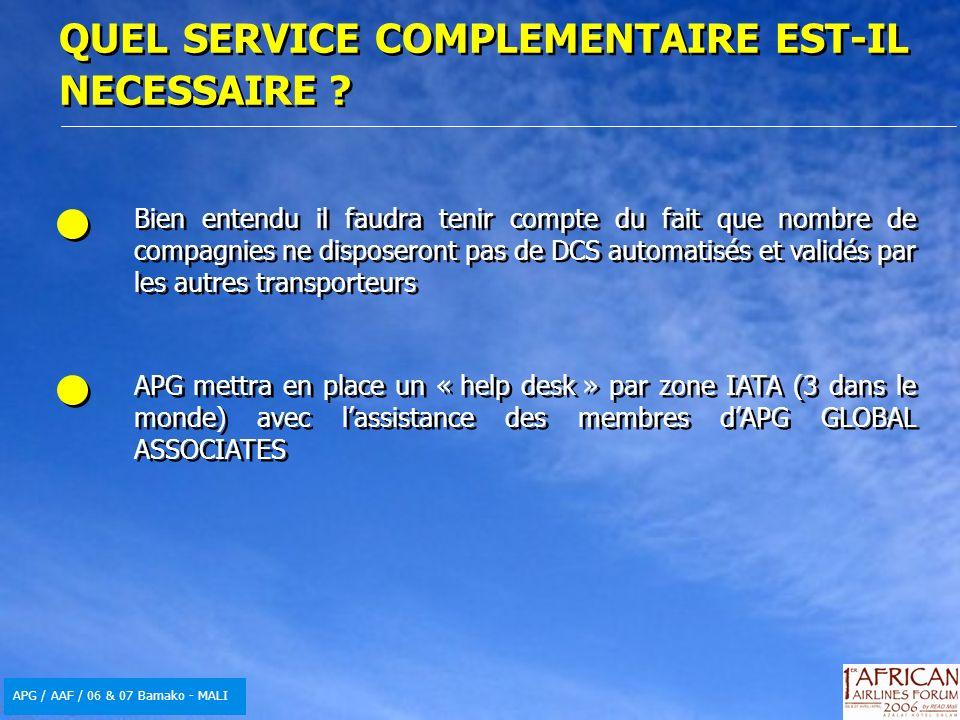 APG / AAF / 06 & 07 Bamako - MALI QUEL SERVICE COMPLEMENTAIRE EST-IL NECESSAIRE ? Bien entendu il faudra tenir compte du fait que nombre de compagnies