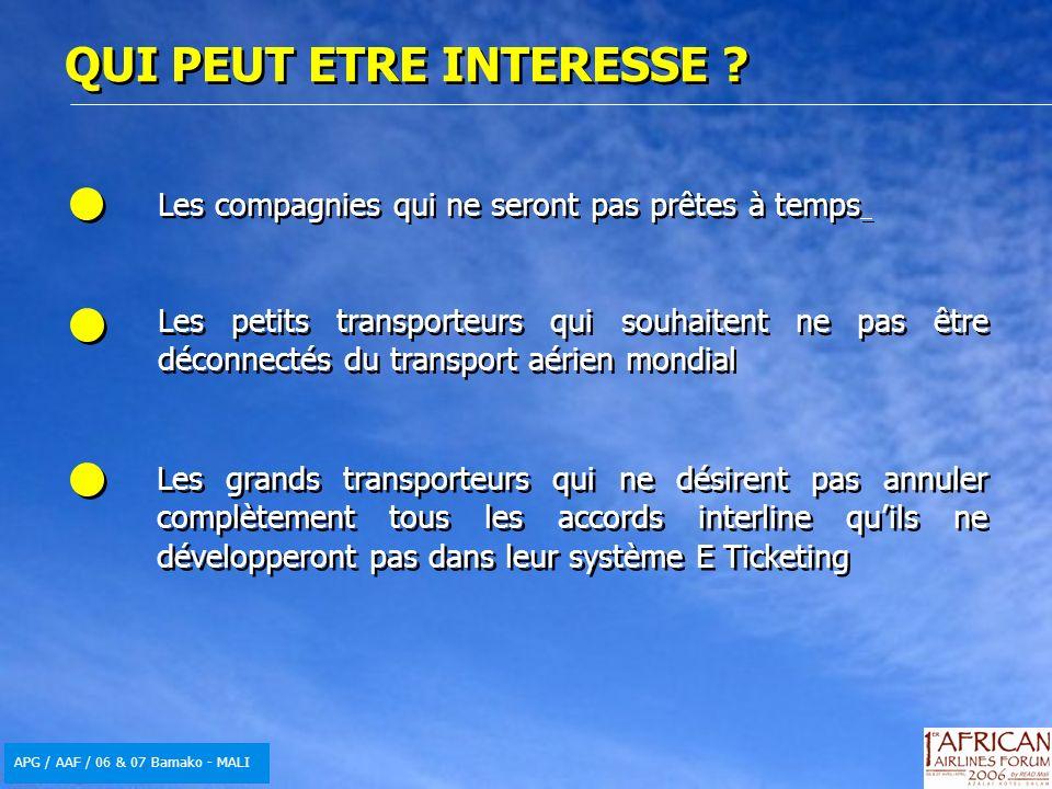 APG / AAF / 06 & 07 Bamako - MALI QUI PEUT ETRE INTERESSE ? Les compagnies qui ne seront pas prêtes à temps Les petits transporteurs qui souhaitent ne