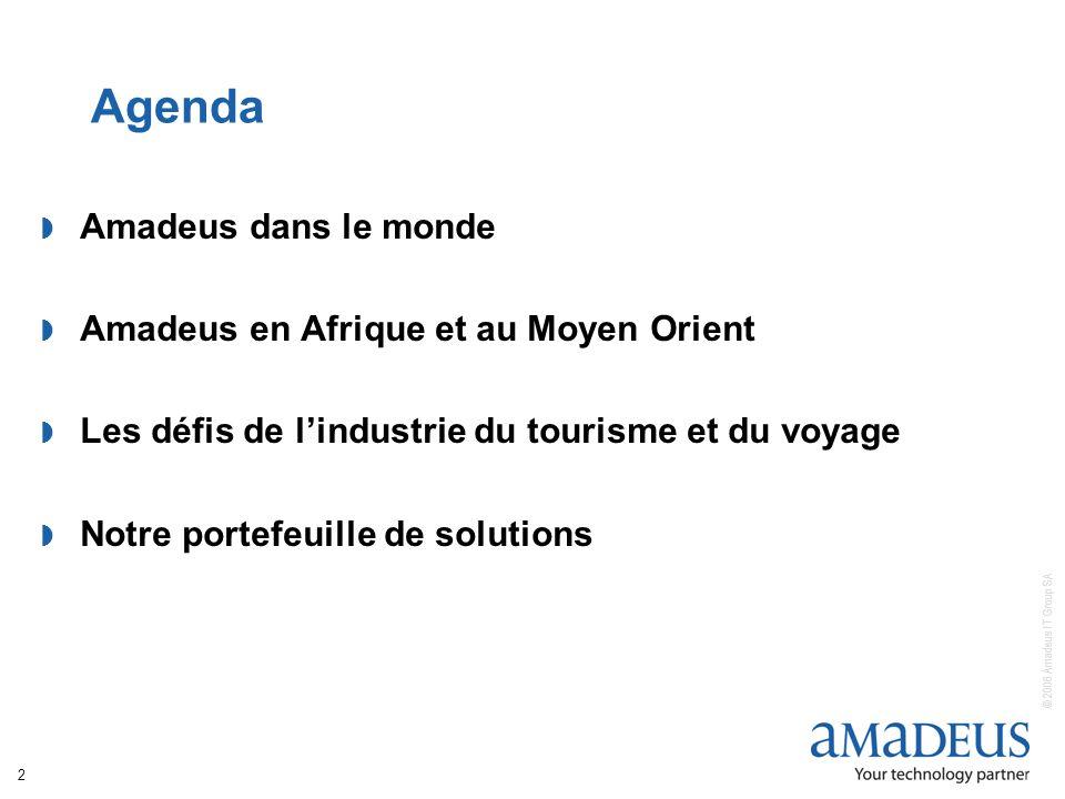 © 2006 Amadeus IT Group SA 2 Agenda Amadeus dans le monde Amadeus en Afrique et au Moyen Orient Les défis de lindustrie du tourisme et du voyage Notre