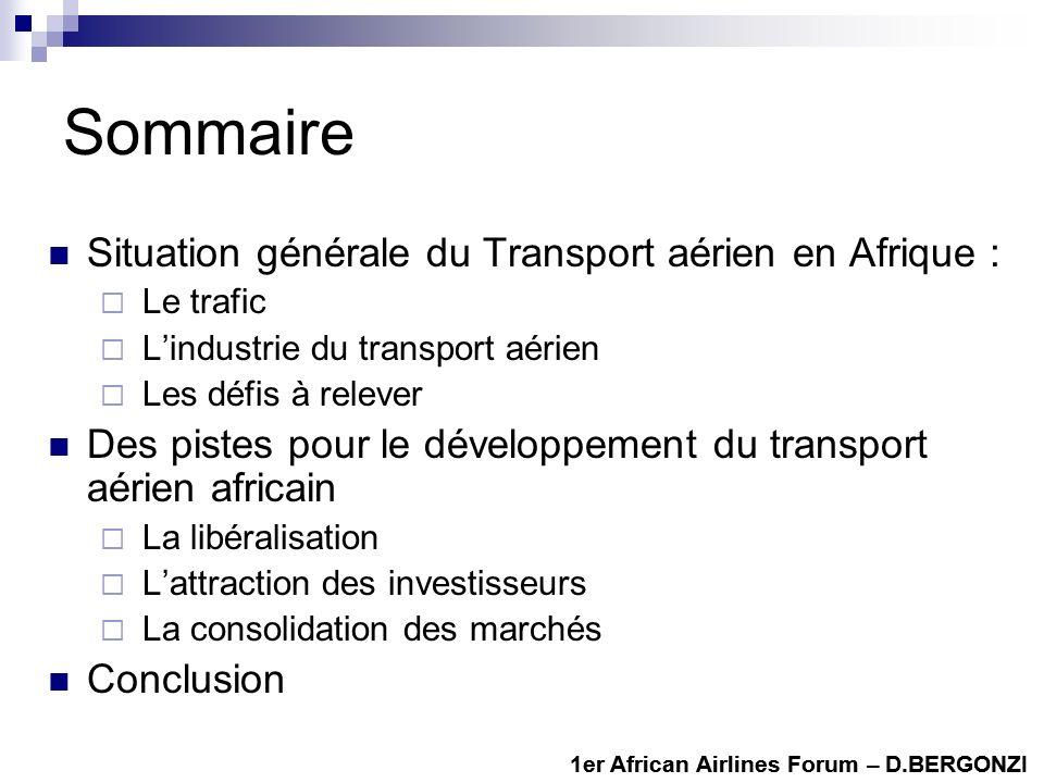 1er African Airlines Forum – D.BERGONZI Sommaire Situation générale du Transport aérien en Afrique : Le trafic Lindustrie du transport aérien Les défi