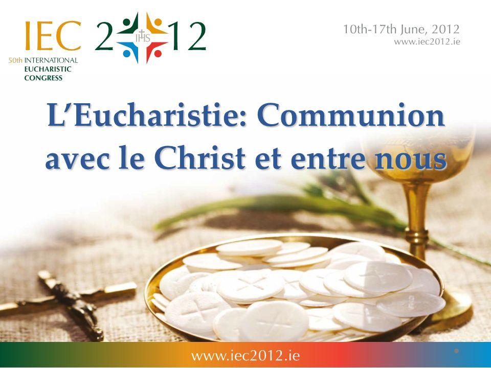 LEucharistie: Communion avec le Christ et entre nous