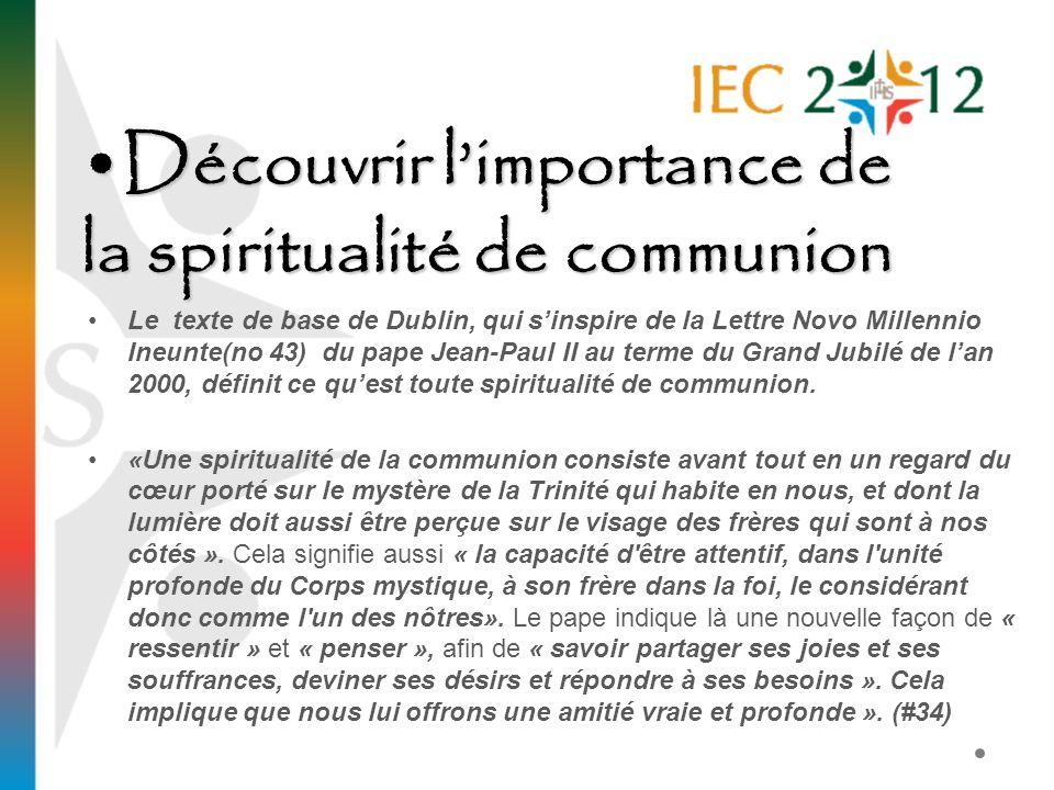 Découvrir limportance de la spiritualité de communionDécouvrir limportance de la spiritualité de communion Le texte de base de Dublin, qui sinspire de