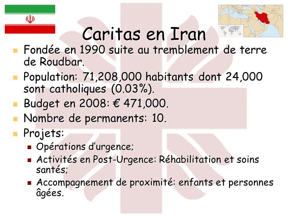 Caritas en Iran Fondée en 1990 suite au tremblement de terre de Roudbar.