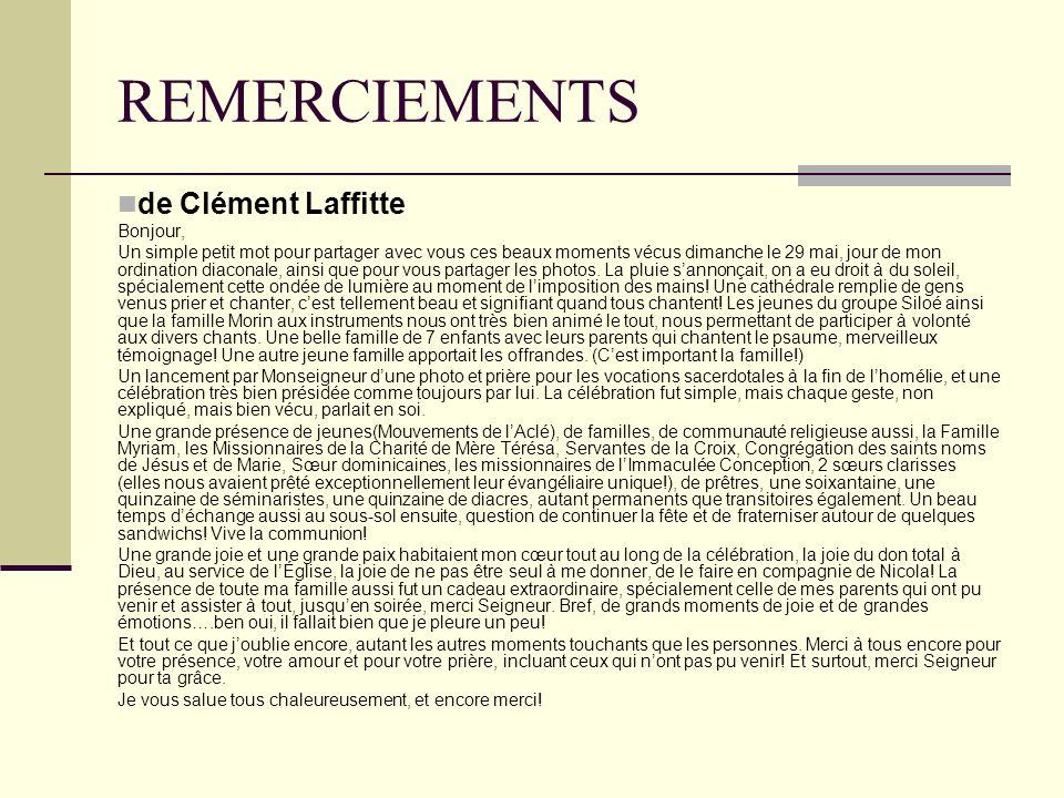 REMERCIEMENTS de Clément Laffitte Bonjour, Un simple petit mot pour partager avec vous ces beaux moments vécus dimanche le 29 mai, jour de mon ordinat