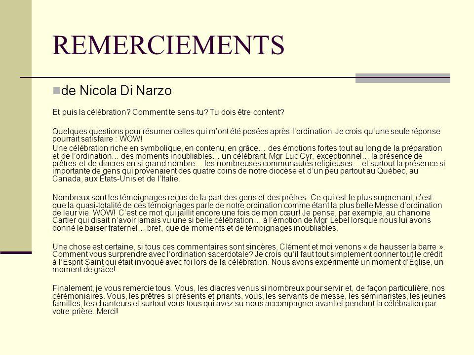 REMERCIEMENTS de Nicola Di Narzo Et puis la célébration? Comment te sens-tu? Tu dois être content? Quelques questions pour résumer celles qui mont été