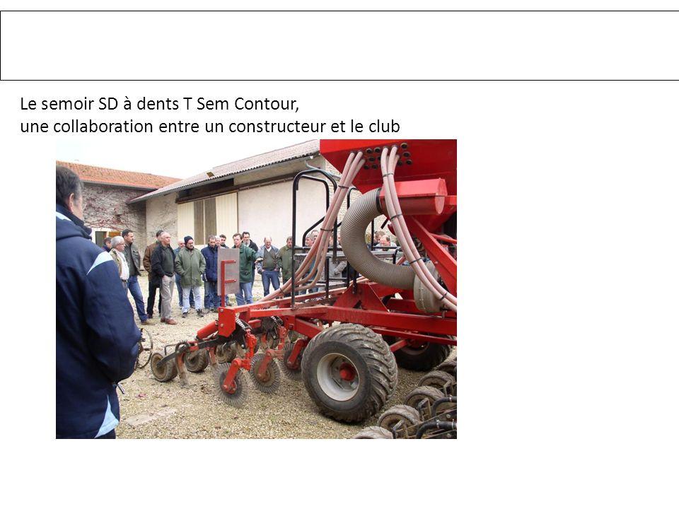 Le semoir SD à dents T Sem Contour, une collaboration entre un constructeur et le club Accompagnement du groupe TCS VIVESCIA
