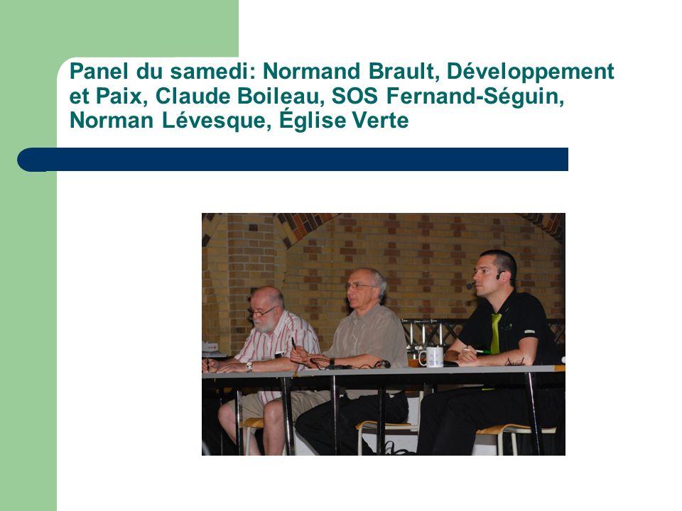 Panel du samedi: Normand Brault, Développement et Paix, Claude Boileau, SOS Fernand-Séguin, Norman Lévesque, Église Verte