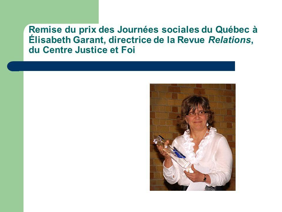 Remise du prix des Journées sociales du Québec à Élisabeth Garant, directrice de la Revue Relations, du Centre Justice et Foi