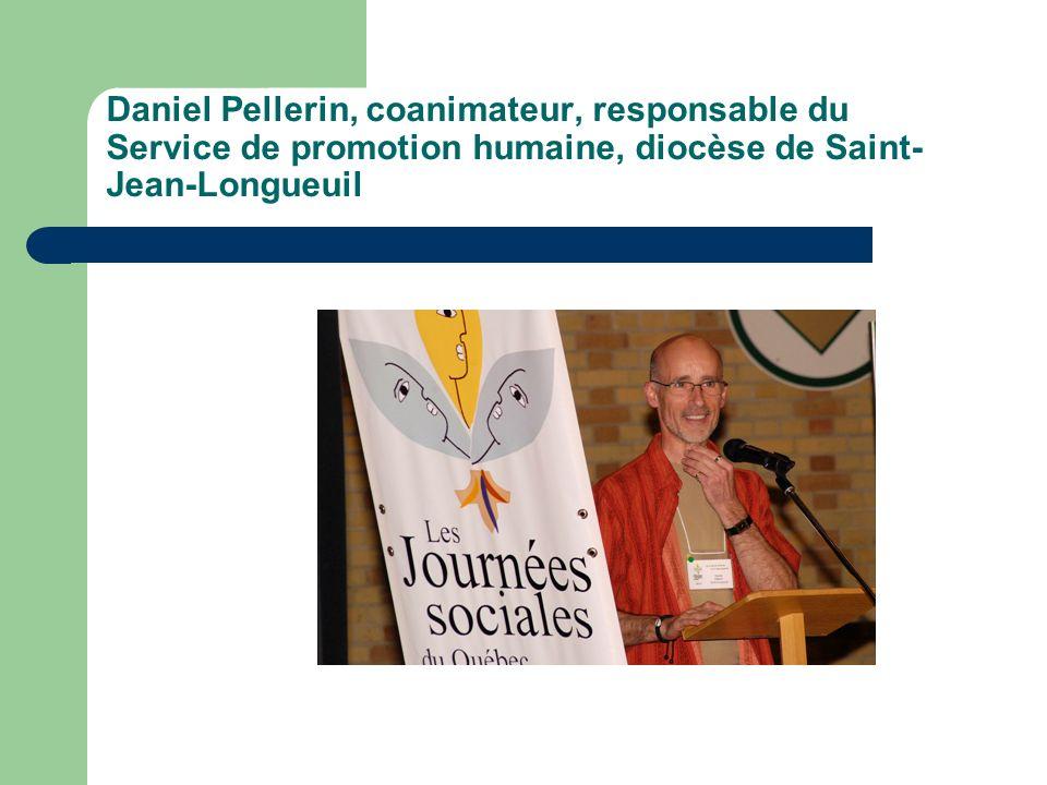 Daniel Pellerin, coanimateur, responsable du Service de promotion humaine, diocèse de Saint- Jean-Longueuil