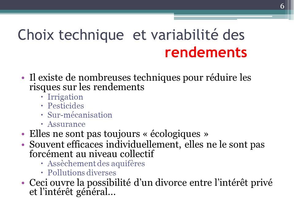 Choix technique et variabilité des rendements Il existe de nombreuses techniques pour réduire les risques sur les rendements Irrigation Pesticides Sur