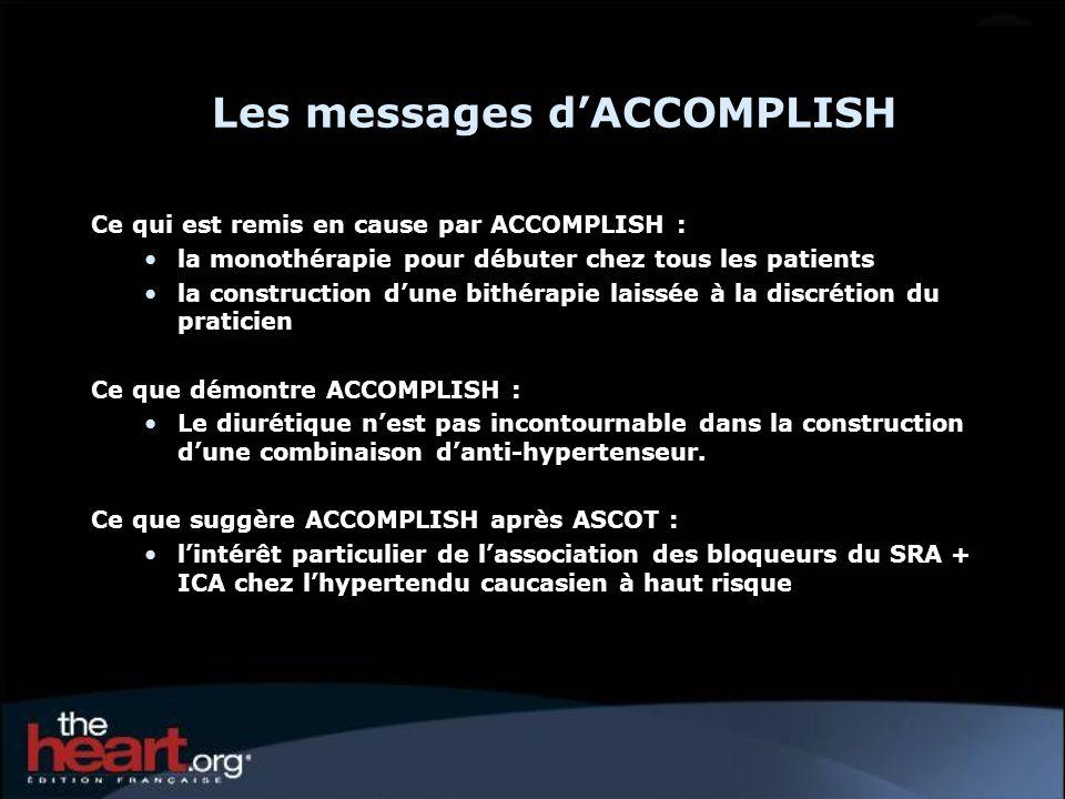 Ce qui est remis en cause par ACCOMPLISH : la monothérapie pour débuter chez tous les patients la construction dune bithérapie laissée à la discrétion