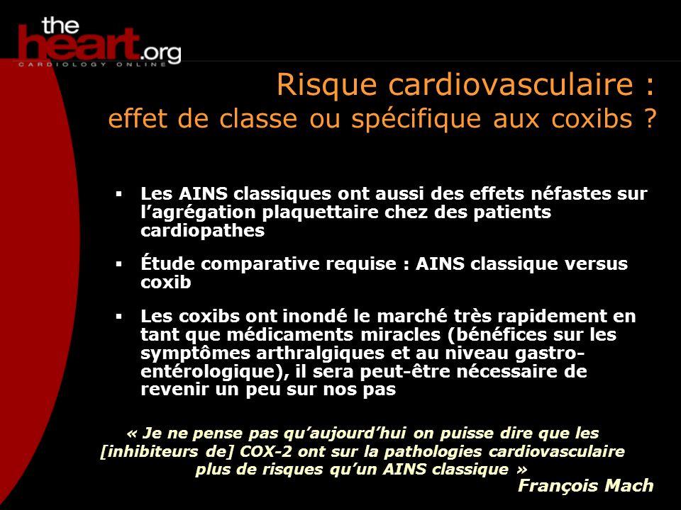 Risque cardiovasculaire : effet de classe ou spécifique aux coxibs ? Les AINS classiques ont aussi des effets néfastes sur lagrégation plaquettaire ch