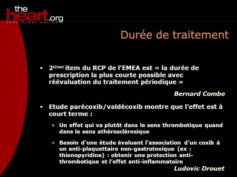 Durée de traitement 2 ième item du RCP de lEMEA est « la durée de prescription la plus courte possible avec réévaluation du traitement périodique » Et