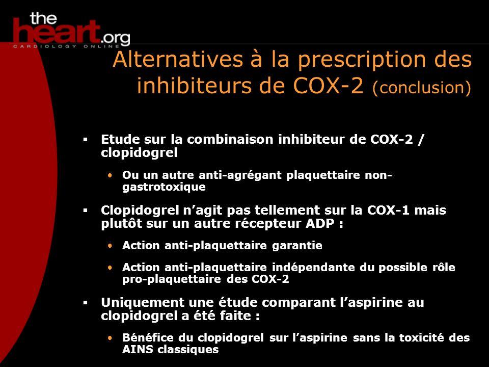 Etude sur la combinaison inhibiteur de COX-2 / clopidogrel Ou un autre anti-agrégant plaquettaire non- gastrotoxique Clopidogrel nagit pas tellement s