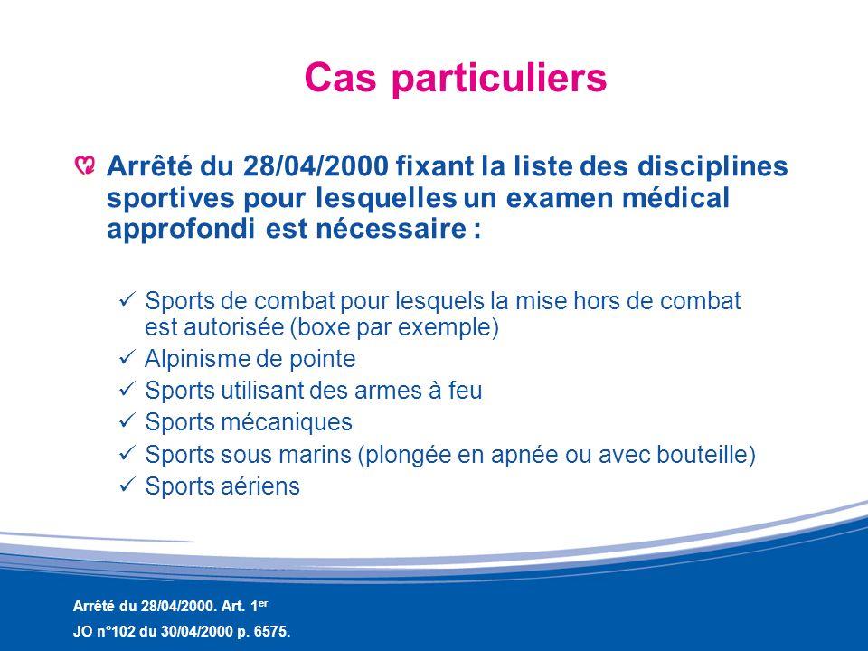 Cas particuliers Arrêté du 28/04/2000 fixant la liste des disciplines sportives pour lesquelles un examen médical approfondi est nécessaire : Sports d