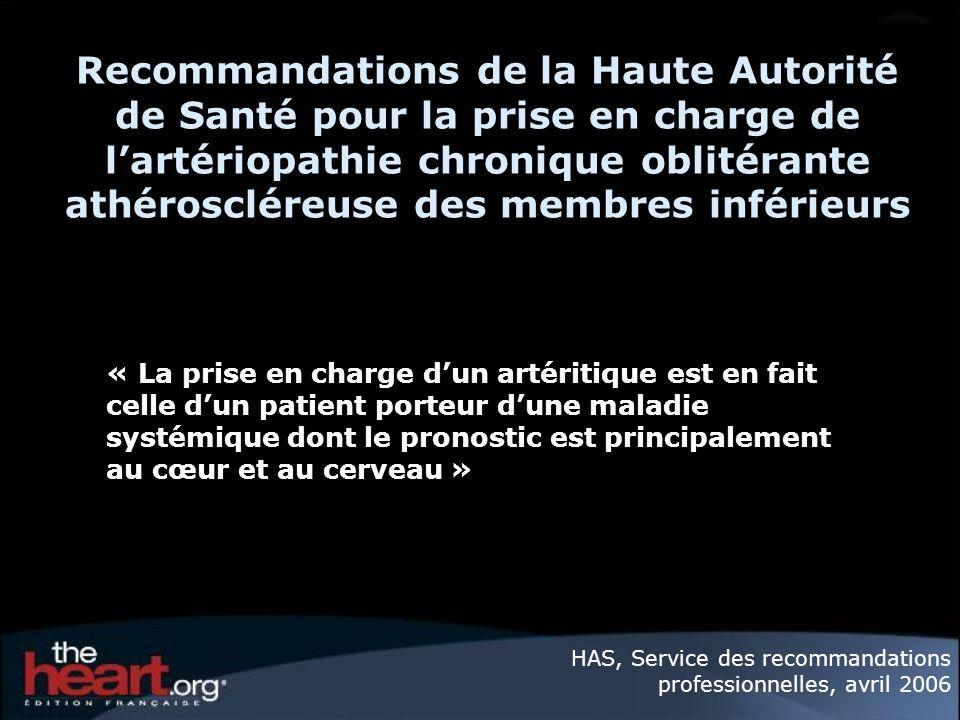 Recommandations de la Haute Autorité de Santé pour la prise en charge de lartériopathie chronique oblitérante athéroscléreuse des membres inférieurs «