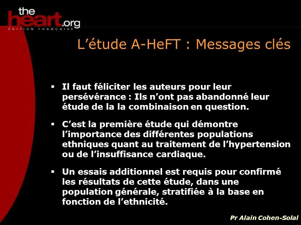 Létude A-HeFT : Messages clés Il faut féliciter les auteurs pour leur persévérance : Ils nont pas abandonné leur étude de la la combinaison en questio