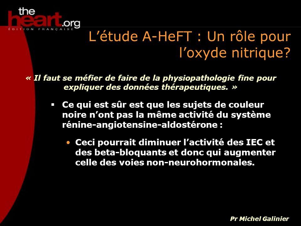 Létude A-HeFT : Un rôle pour loxyde nitrique? Ce qui est sûr est que les sujets de couleur noire nont pas la même activité du système rénine-angiotens