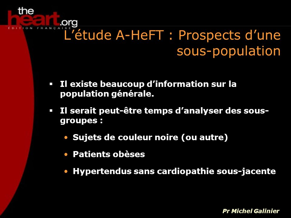 Létude A-HeFT : Prospects dune sous-population Il existe beaucoup dinformation sur la population générale. Il serait peut-être temps danalyser des sou