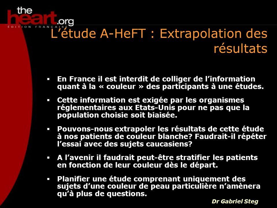 Létude A-HeFT : Extrapolation des résultats En France il est interdit de colliger de linformation quant à la « couleur » des participants à une études