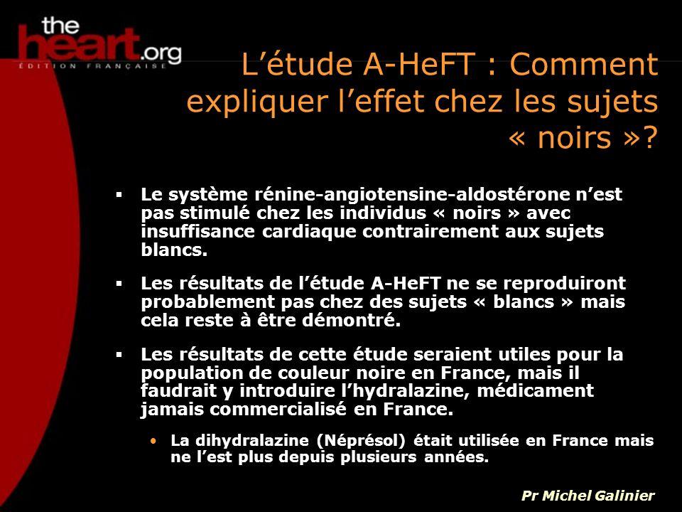 Létude A-HeFT : Comment expliquer leffet chez les sujets « noirs »? Le système rénine-angiotensine-aldostérone nest pas stimulé chez les individus « n