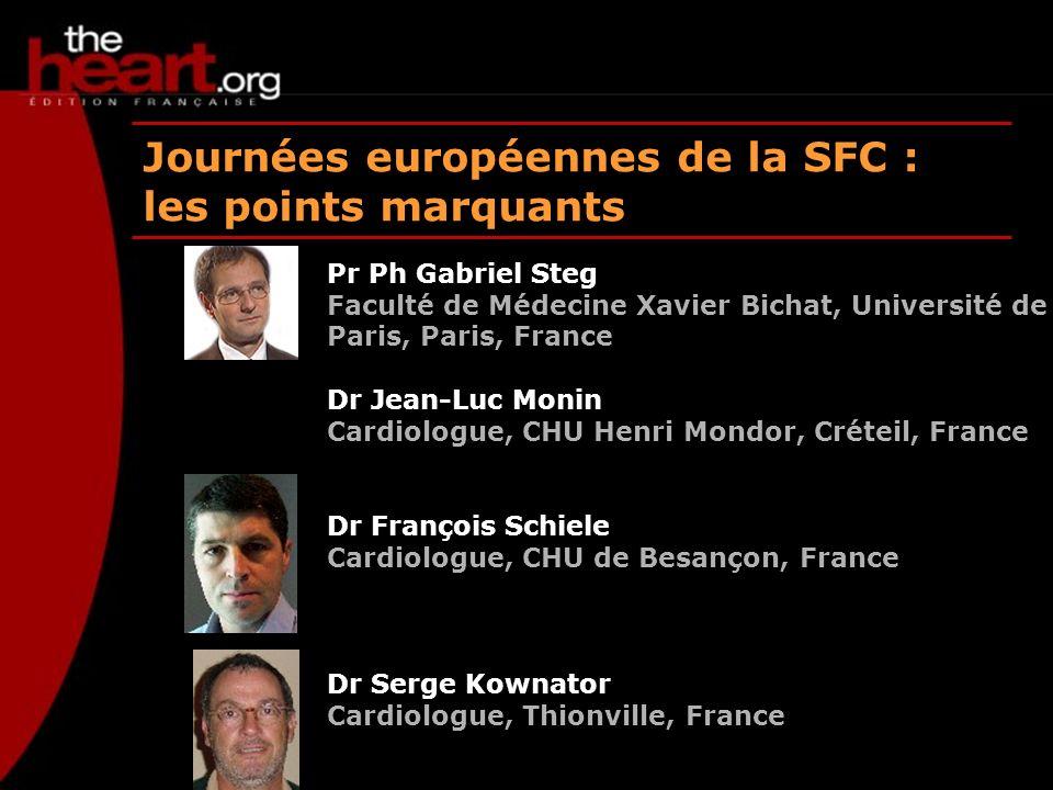Journées européennes de la SFC : les points marquants Pr Ph Gabriel Steg Faculté de Médecine Xavier Bichat, Université de Paris, Paris, France Dr Jean