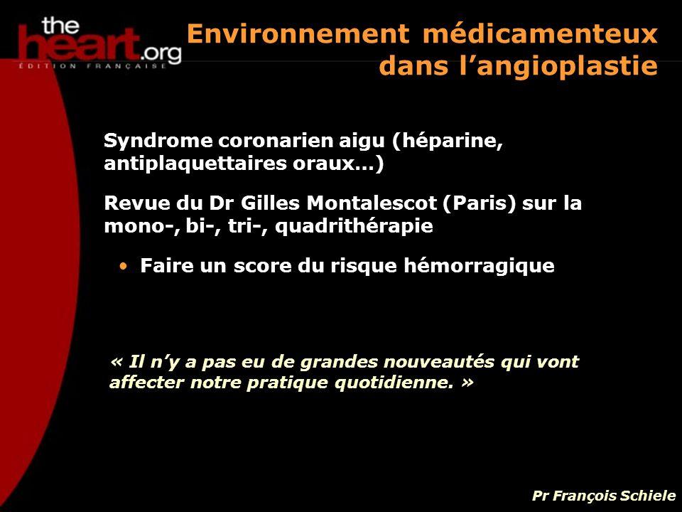 Syndrome coronarien aigu (héparine, antiplaquettaires oraux…) Revue du Dr Gilles Montalescot (Paris) sur la mono-, bi-, tri-, quadrithérapie Faire un